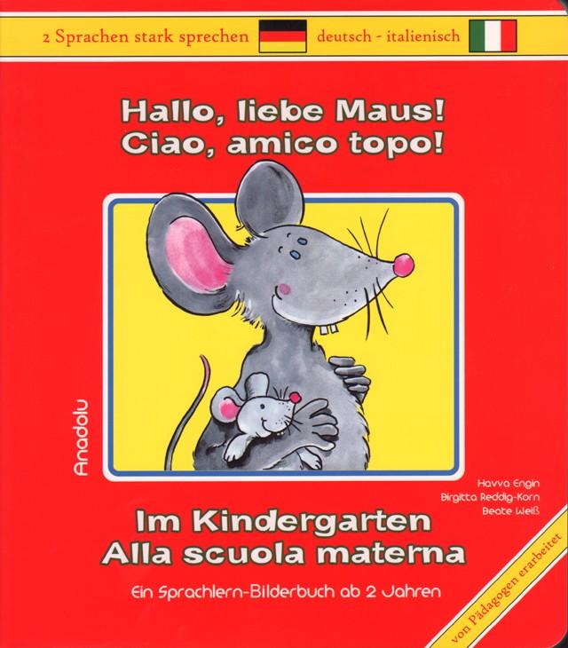 Hallo, liebe Maus! Im Kindergarten Ital.